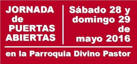JORNADA de PUERTAS ABIERTAS en la Parroquia Divino Pastor: Sábado 28 y domingo 29 de mayo 2016