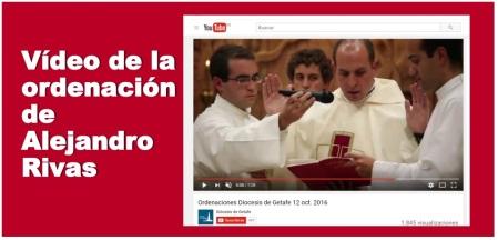 Pulsar para ver el video de la ordenacion de Alejandro Rivas