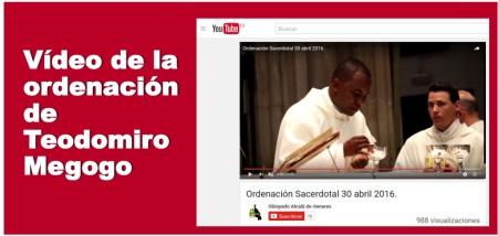 Pulsar aquí para ver Video de la ordenacion de Teodomiro Megogo